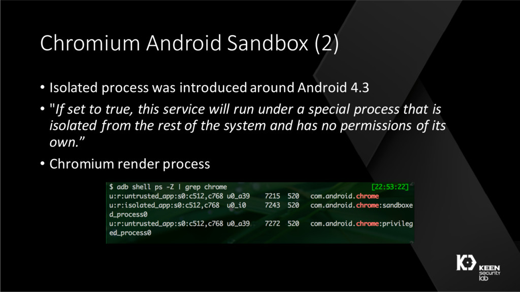 Chromium Android Sandbox (2) • Isolated process...