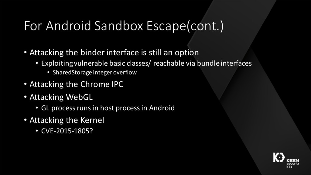 For Android Sandbox Escape(cont.) • Attacking t...