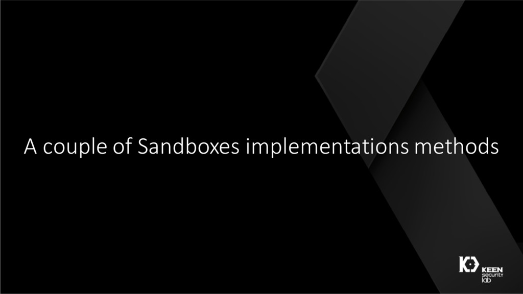 A couple of Sandboxes implementations methods