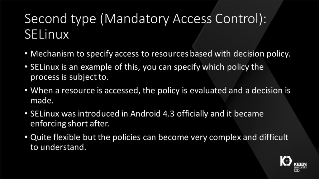 Second type (Mandatory Access Control): SELinux...