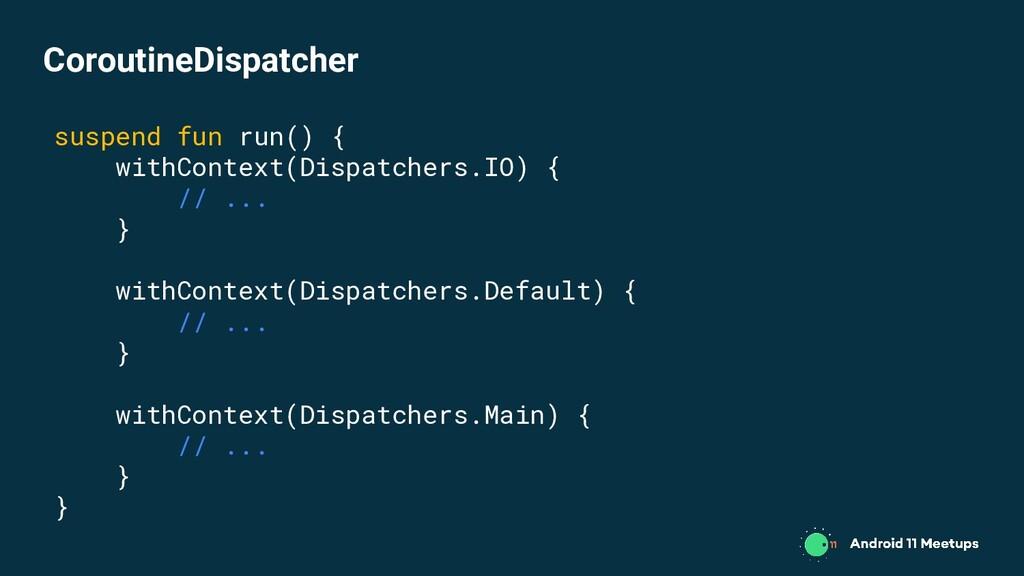 suspend fun run() { withContext(Dispatchers.IO)...