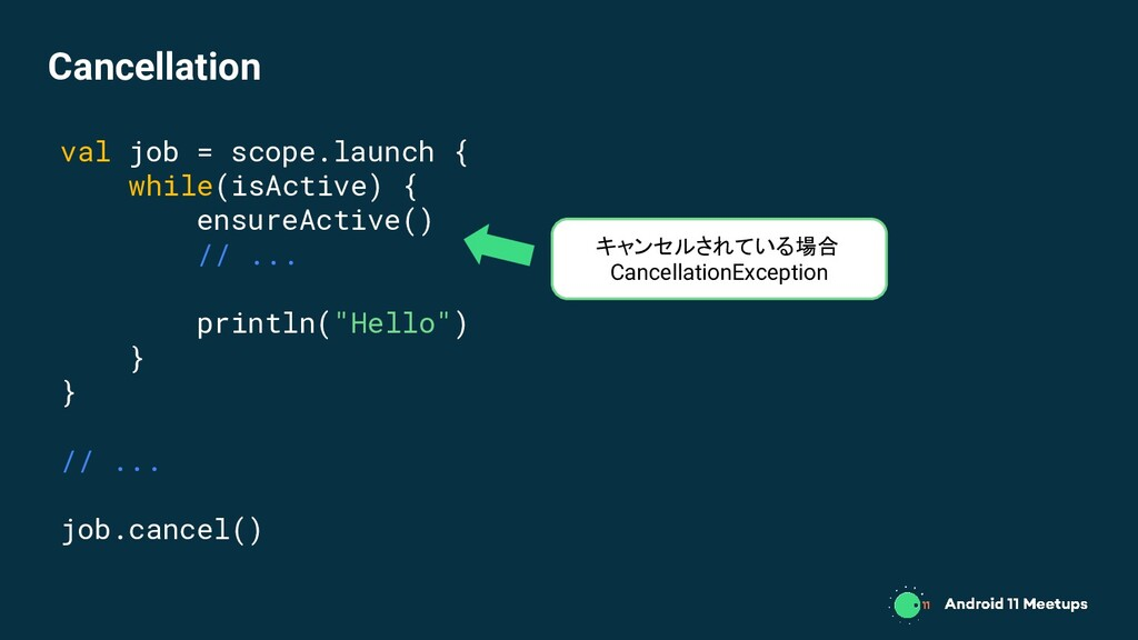 val job = scope.launch { while(isActive) { ensu...