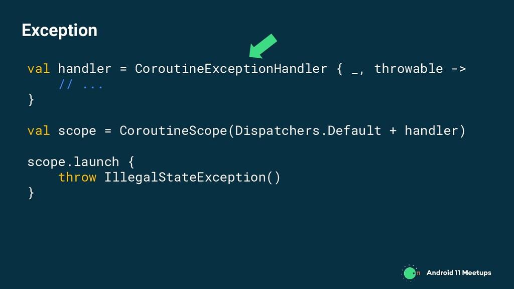 val handler = CoroutineExceptionHandler { _, th...
