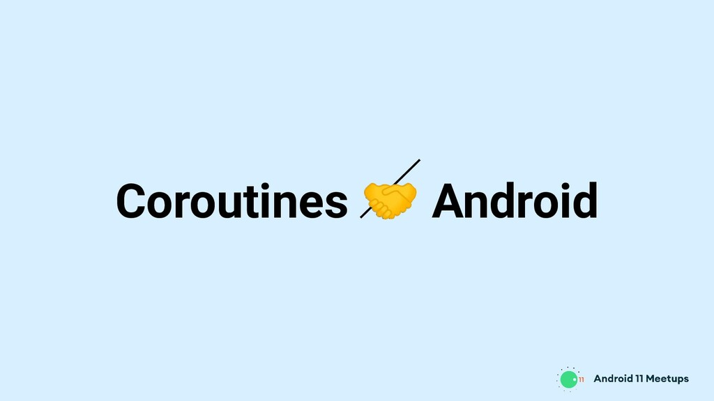 Coroutines  Android