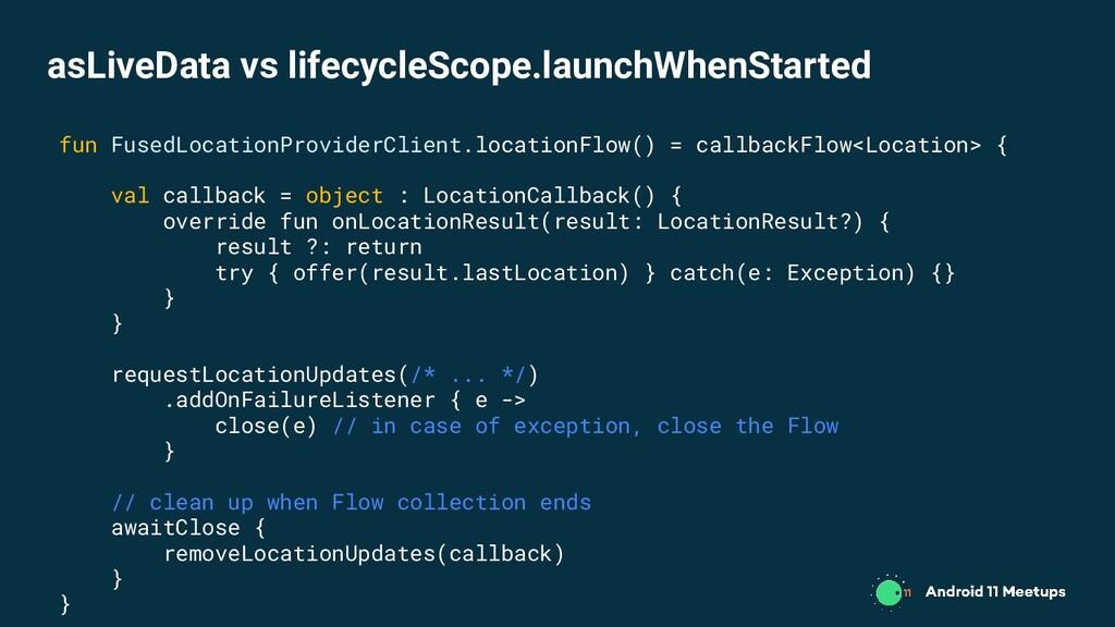 fun FusedLocationProviderClient.locationFlow() ...