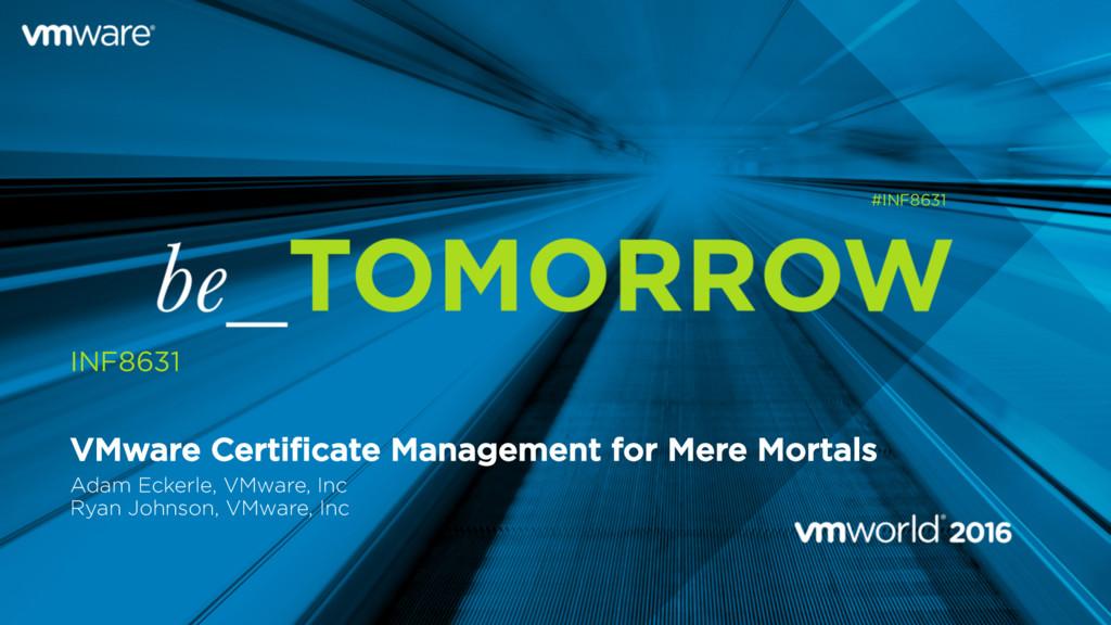 VMware Certificate Management for Mere Mortals ...