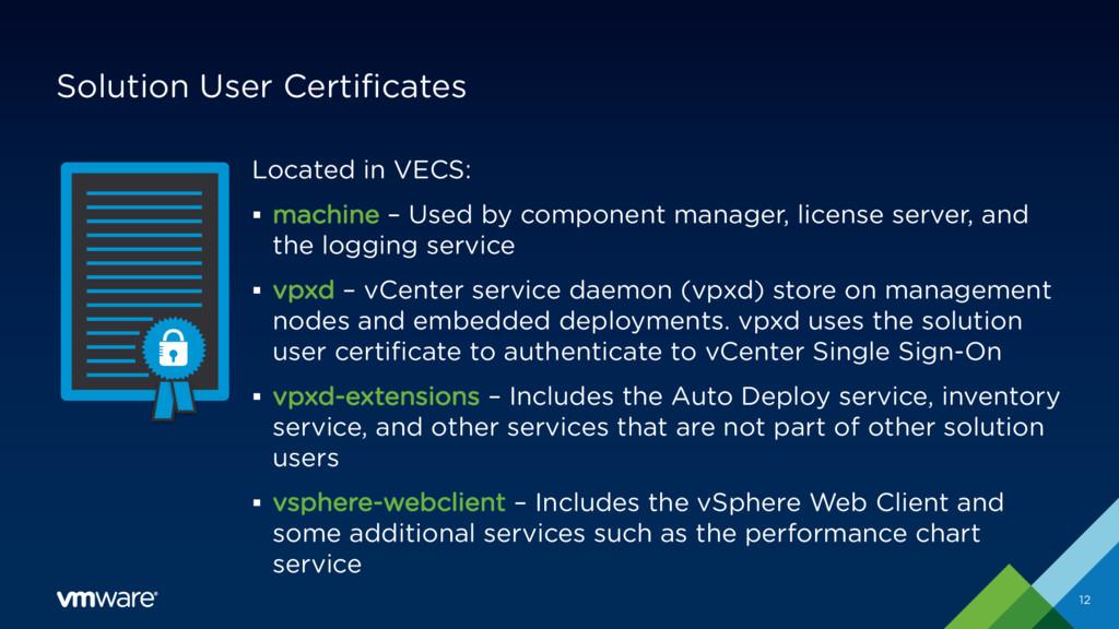 Solution User Certificates Located in VECS: § m...