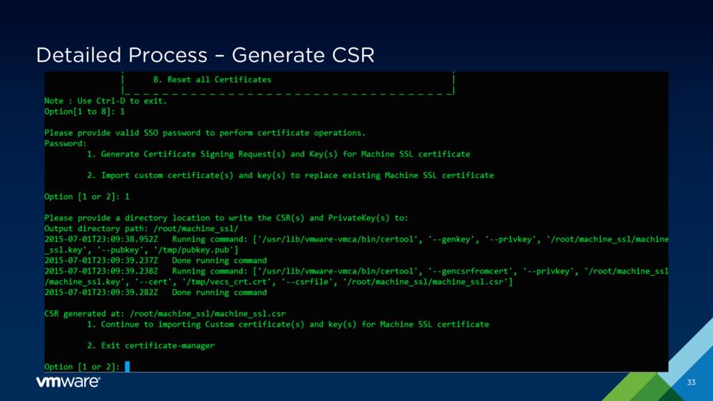 Detailed Process – Generate CSR 33