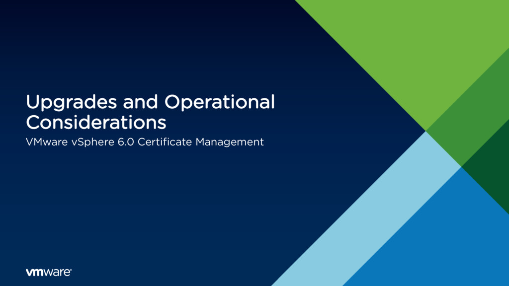 Upgrades and Operational Considerations VMware ...
