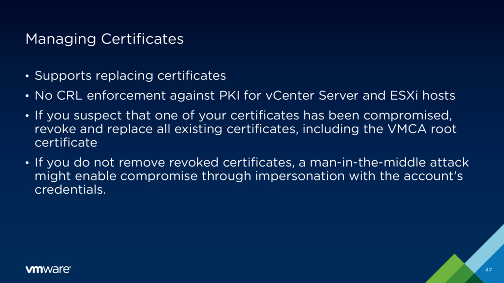 Managing Certificates • Supports replacing cert...