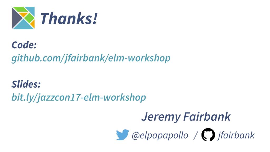 @elpapapollo / jfairbank Thanks! Jeremy Fairban...