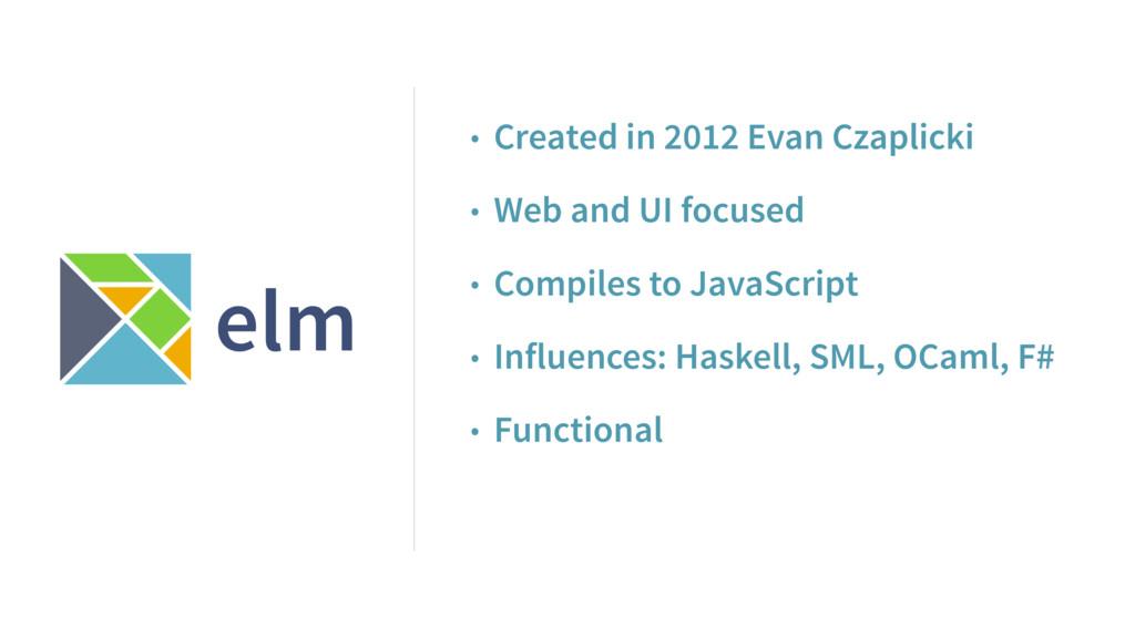 elm • Created in 2012 Evan Czaplicki • Web and ...