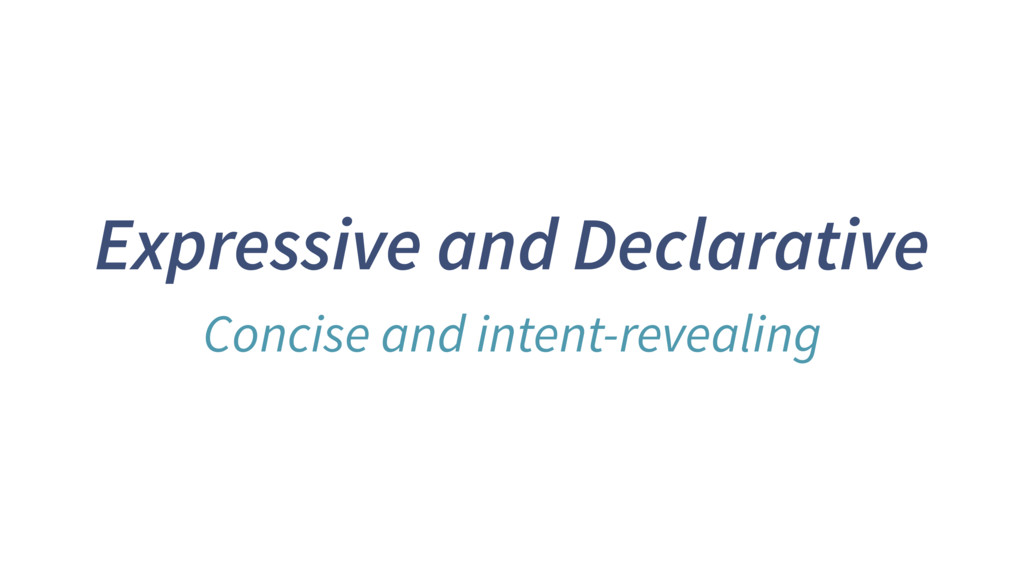 Expressive and Declarative Concise and intent-r...