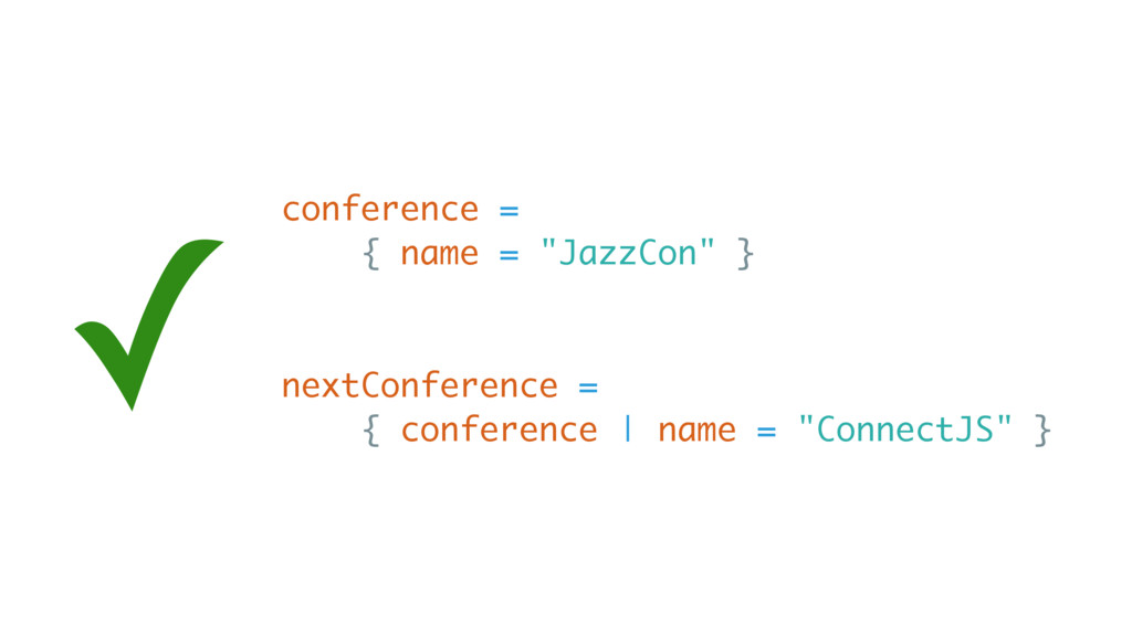 "conference = { name = ""JazzCon"" } nextConferenc..."