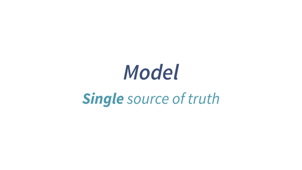 Model Single source of truth