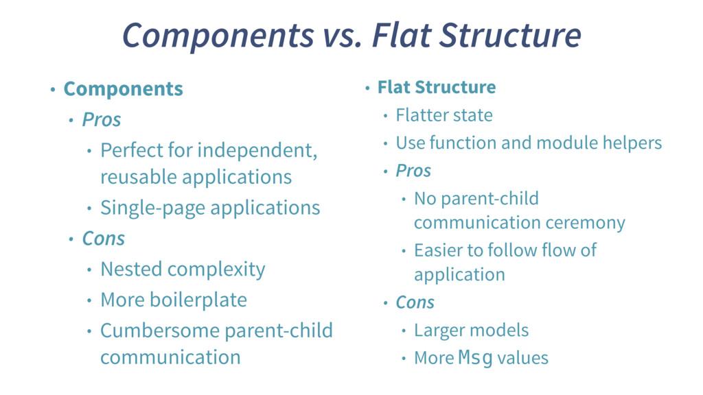 Components vs. Flat Structure • Components • Pr...