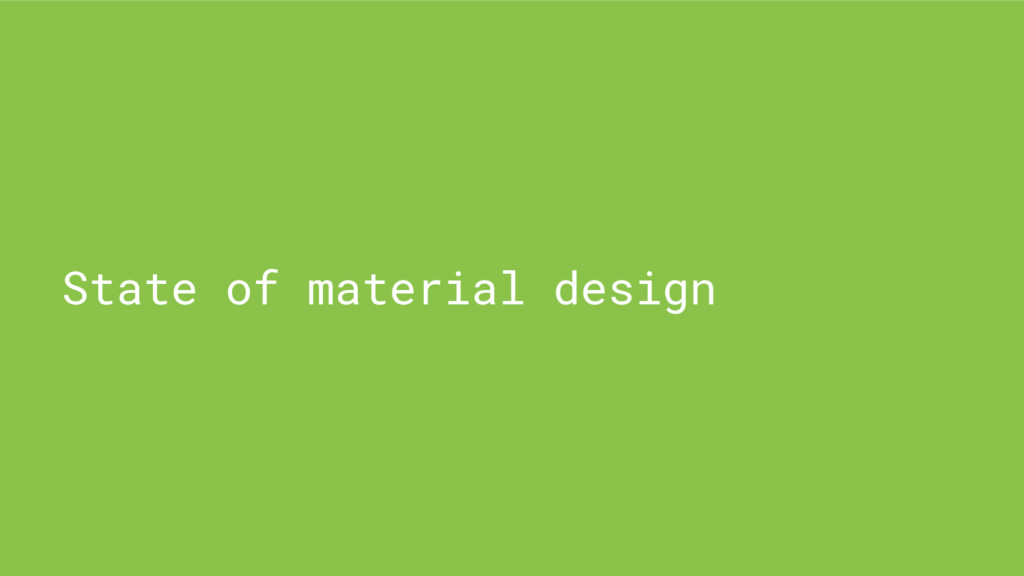 State of material design