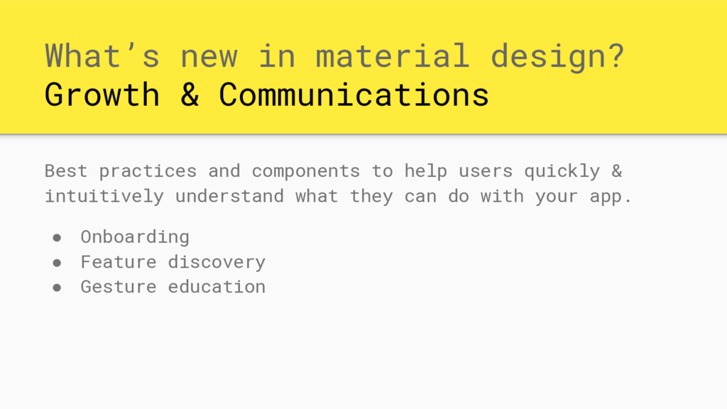 What's new in material design? Growth & Communi...