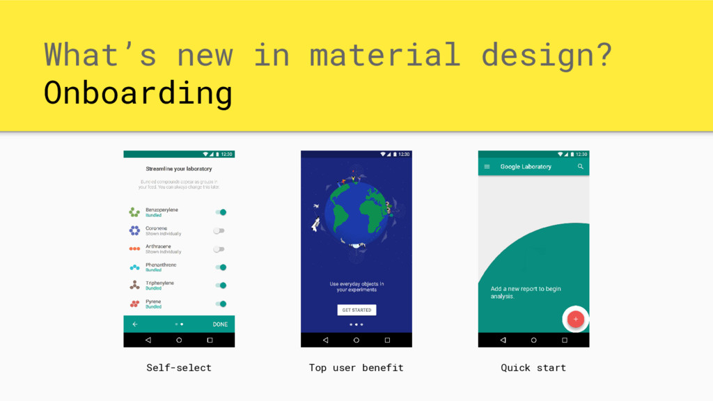 What's new in material design? Onboarding Self-...