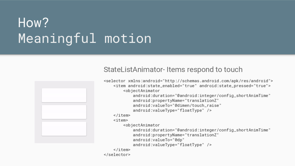 How? Meaningful motion StateListAnimator- Items...