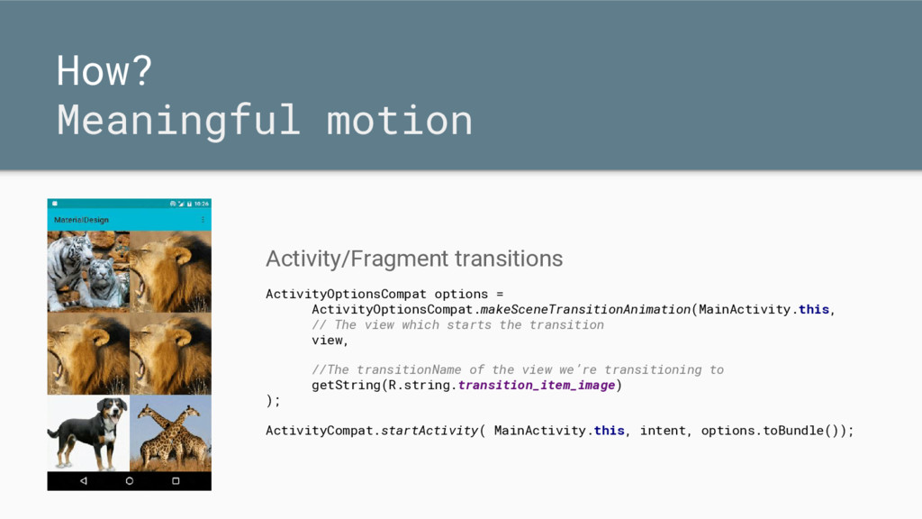 How? Meaningful motion Activity/Fragment transi...