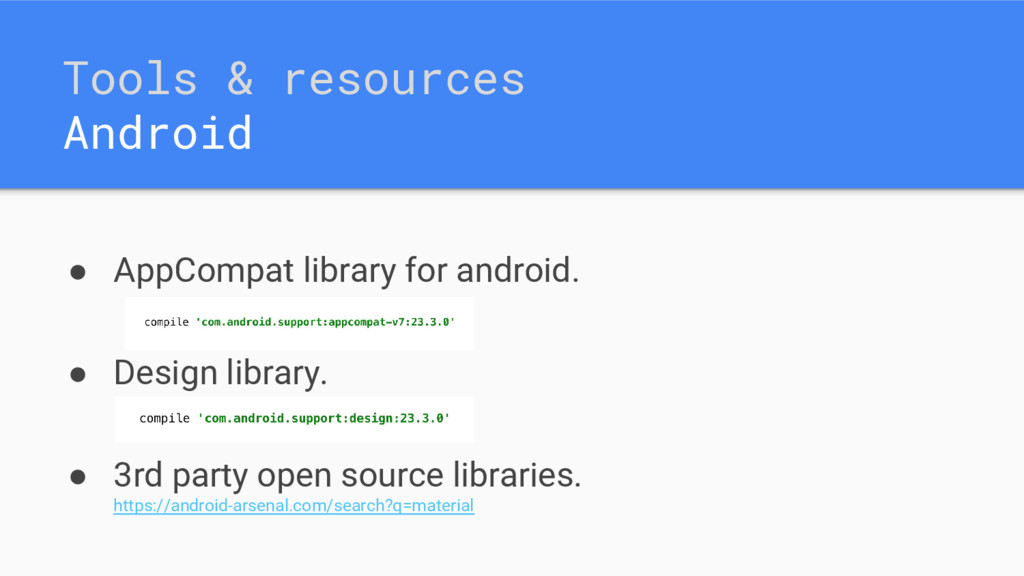 Tools & resources Android ● AppCompat library f...