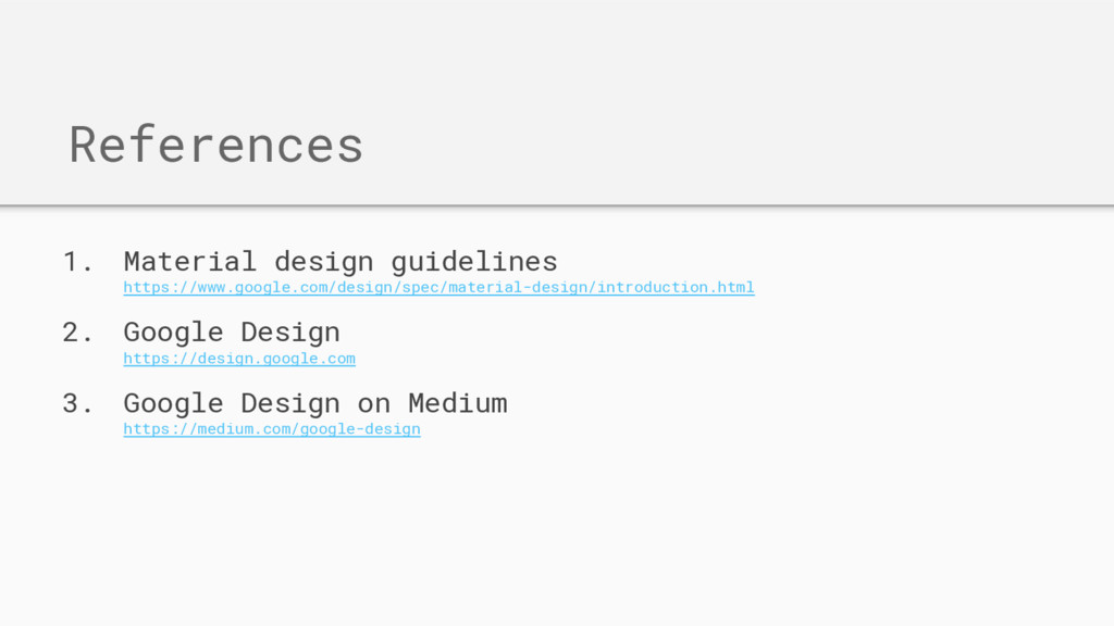 References 1. Material design guidelines https:...