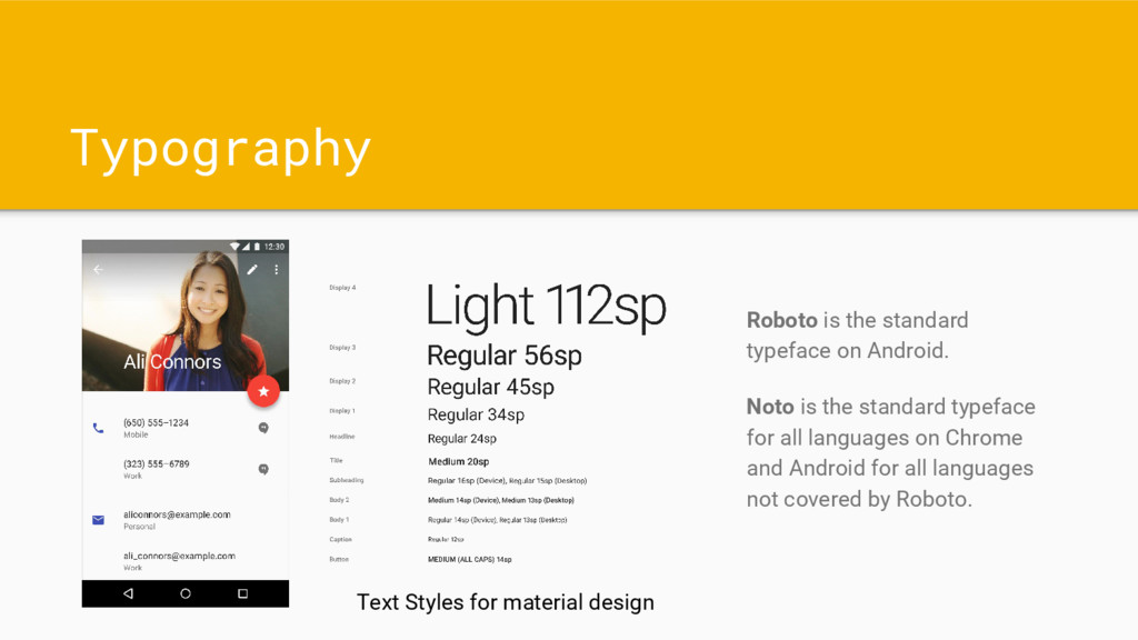 Typography Roboto is the standard typeface on A...