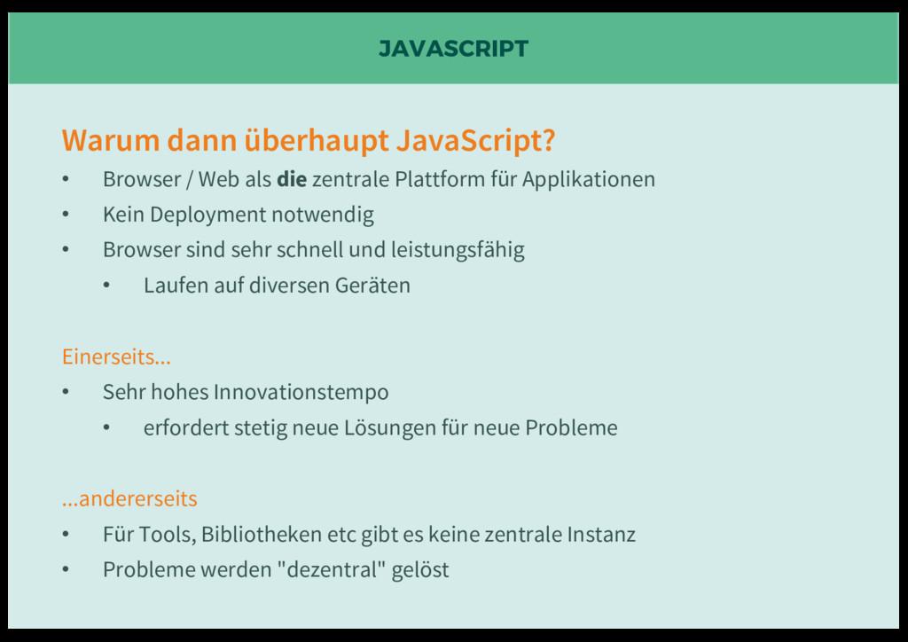 JAVASCRIPT Warum dann überhaupt JavaScript? • B...