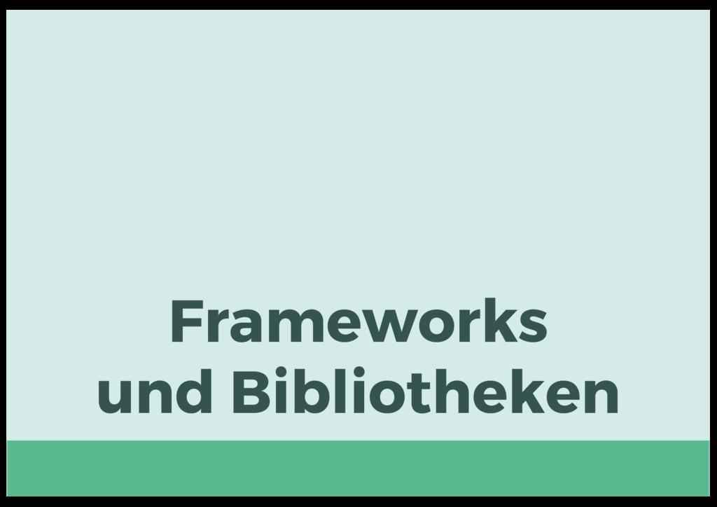 Frameworks und Bibliotheken