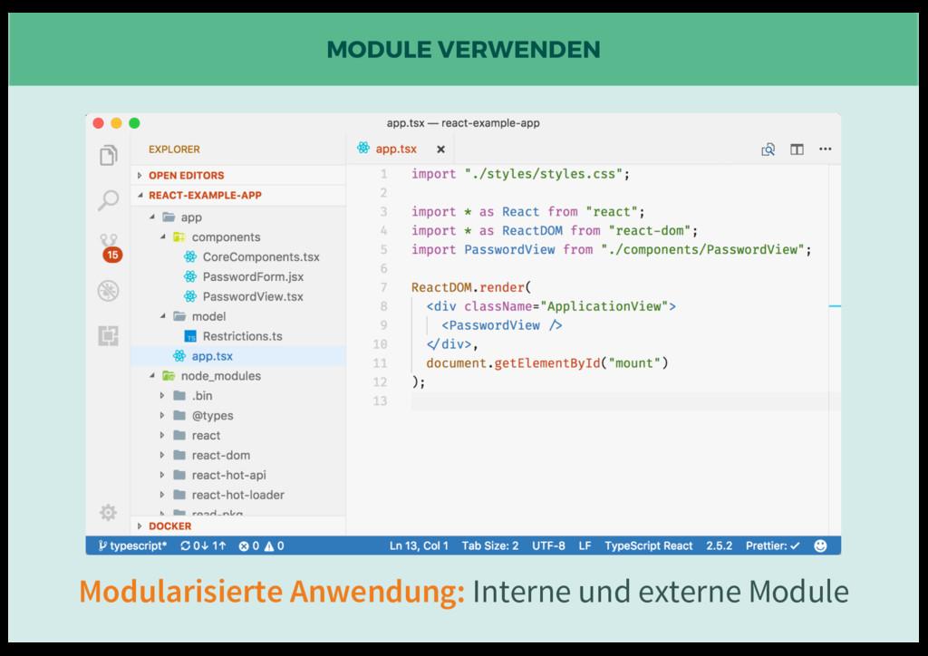 MODULE VERWENDEN Modularisierte Anwendung: Inte...