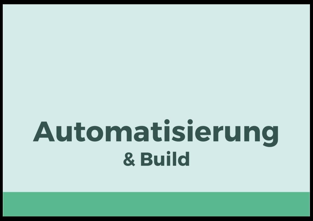 Automatisierung & Build