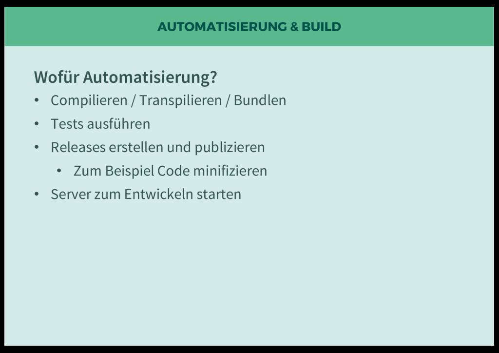 AUTOMATISIERUNG & BUILD Wofür Automatisierung? ...