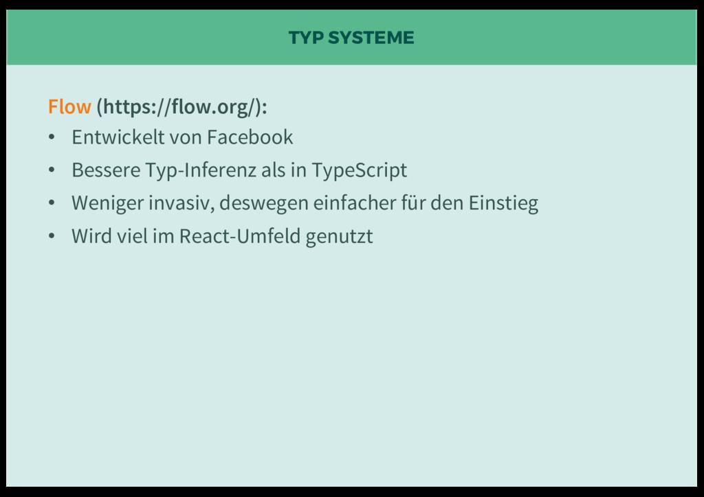 TYP SYSTEME Flow (https://flow.org/): • Entwick...