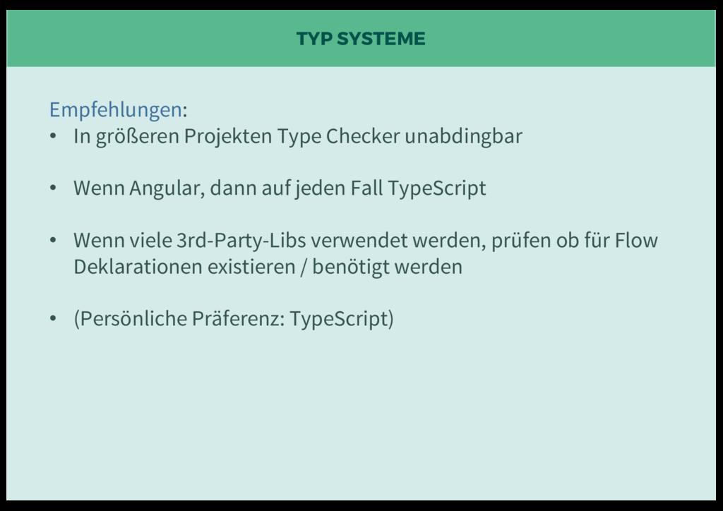 TYP SYSTEME Empfehlungen: • In größeren Projekt...
