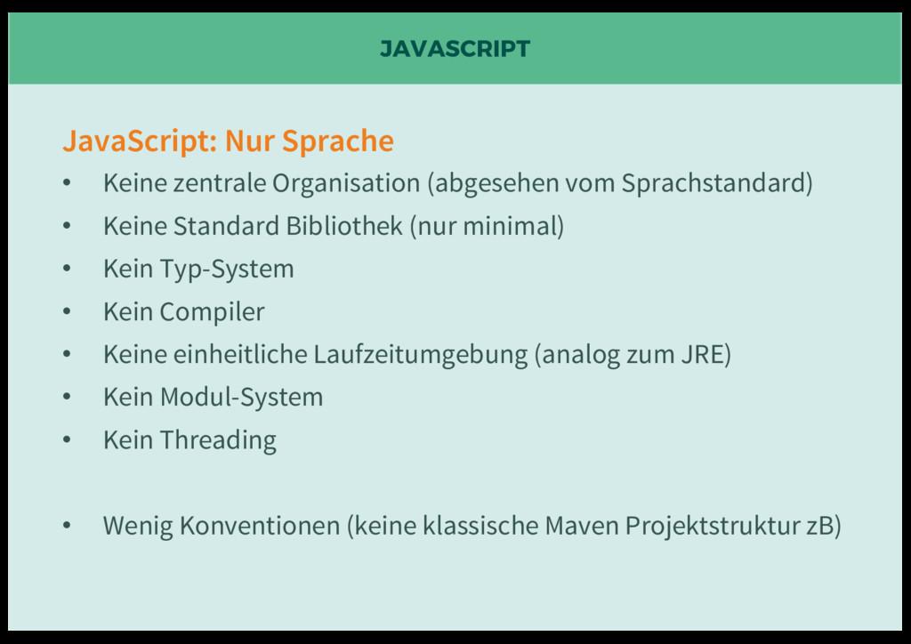 JAVASCRIPT JavaScript: Nur Sprache • Keine zent...