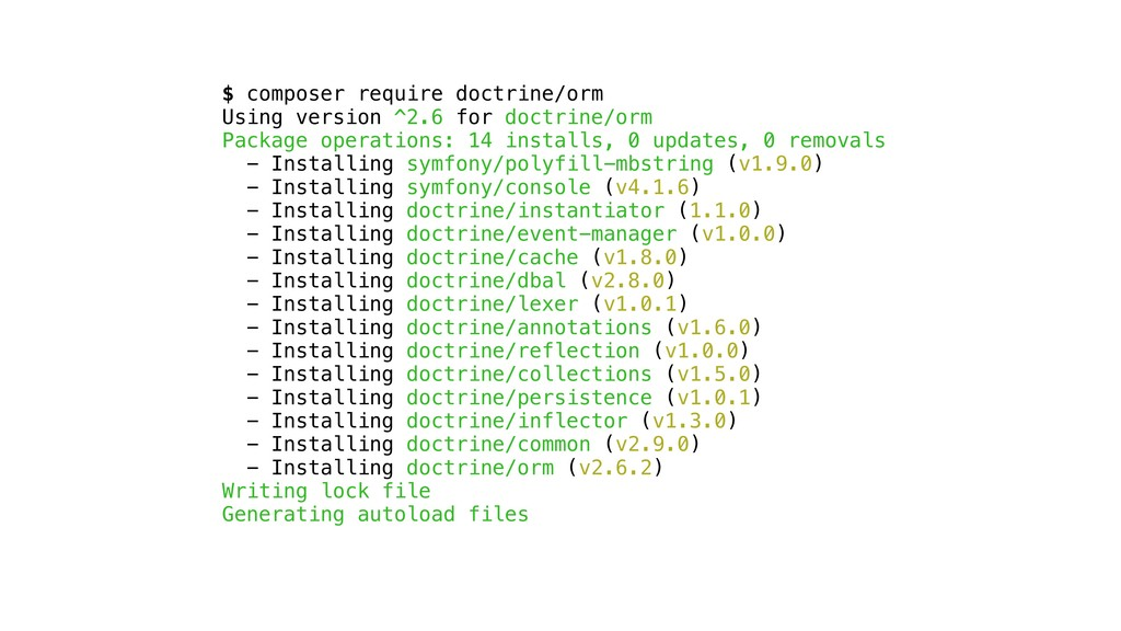 $ composer require doctrine/orm Using version ^...