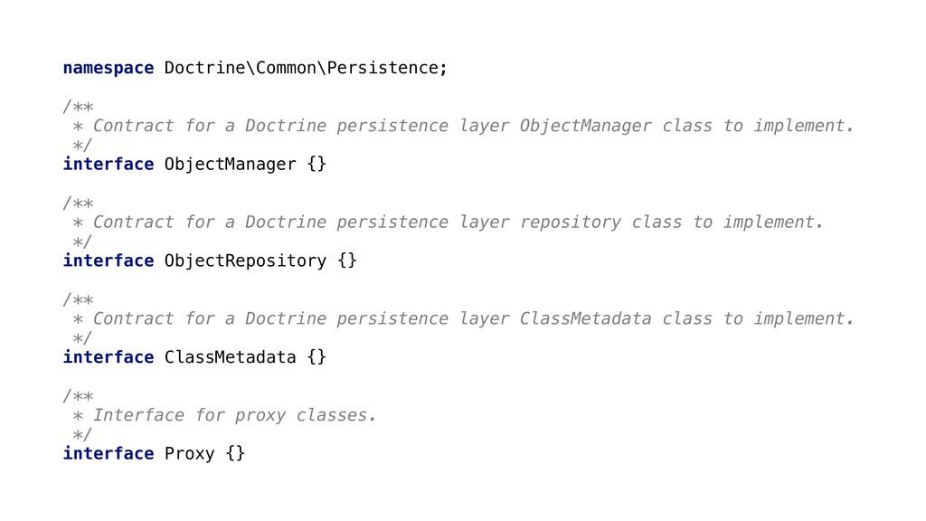 namespace Doctrine\Common\Persistence; /** * Co...