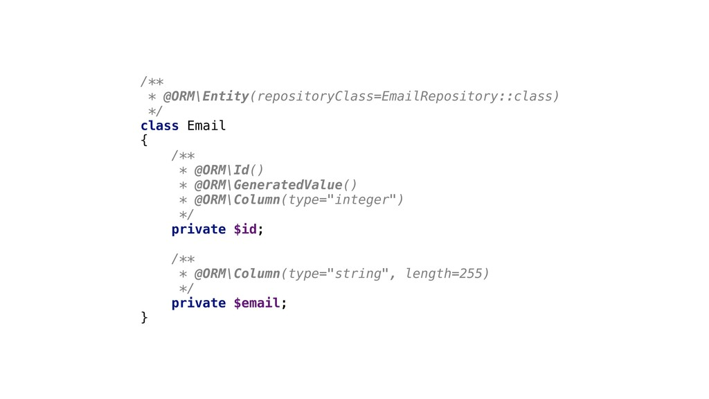 /** * @ORM\Entity(repositoryClass=EmailReposito...