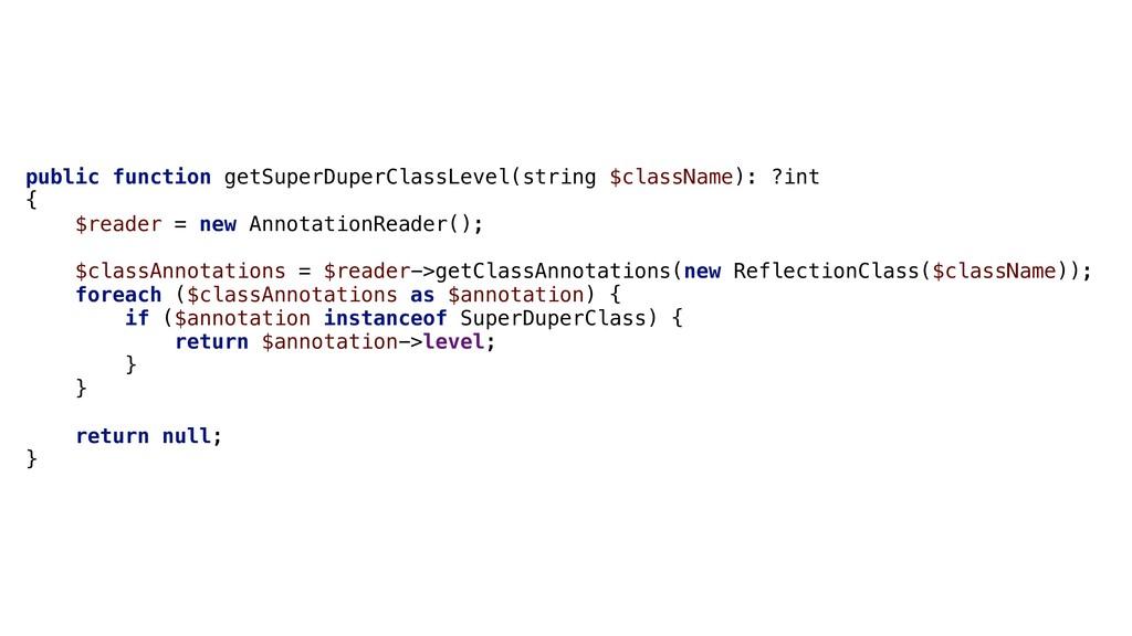 public function getSuperDuperClassLevel(string ...