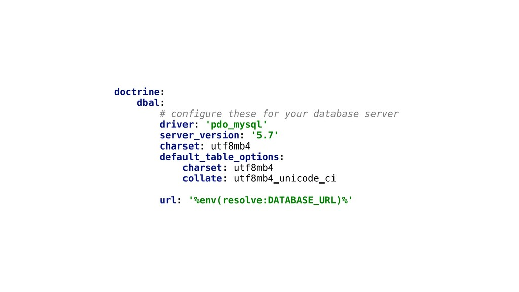 doctrine: dbal: # configure these for your data...