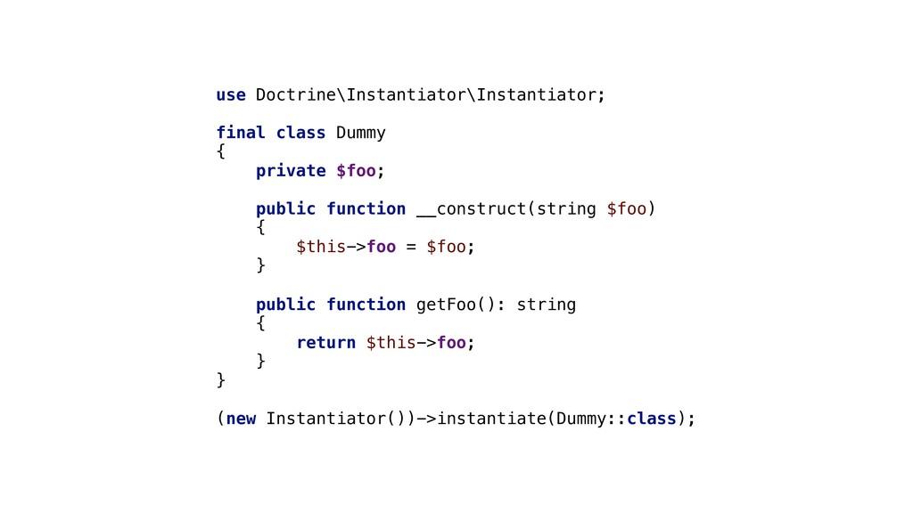 use Doctrine\Instantiator\Instantiator; final c...