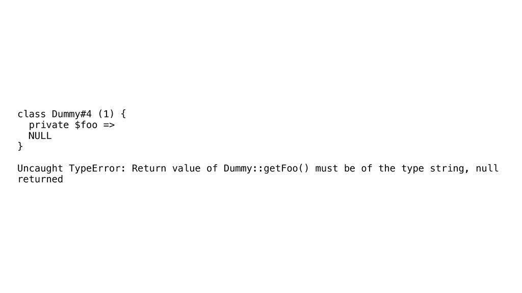 class Dummy#4 (1) { private $foo => NULL } Unca...