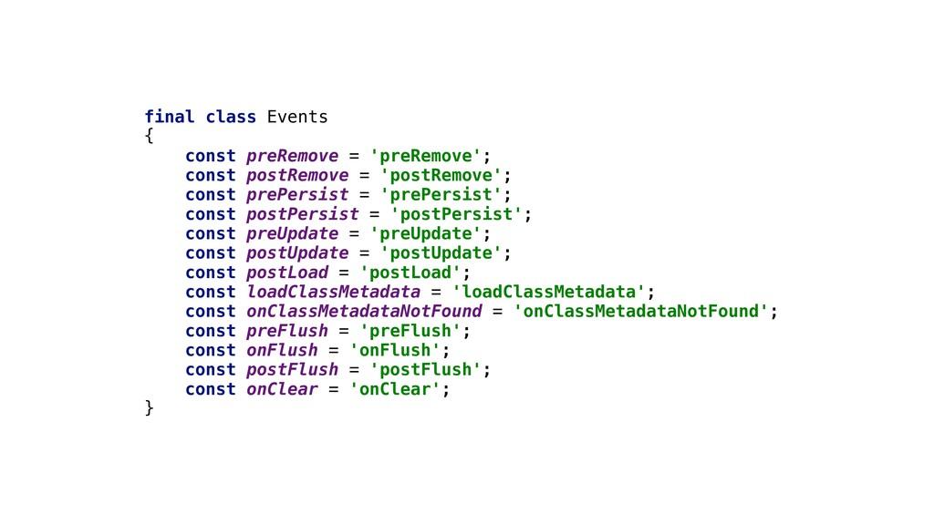 final class Events { const preRemove = 'preRemo...