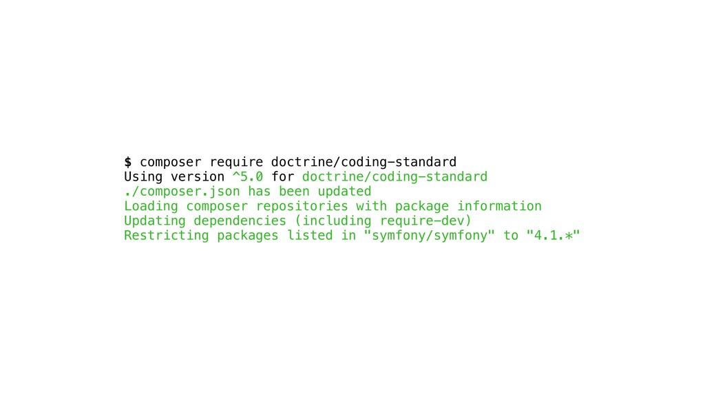 $ composer require doctrine/coding-standard Usi...
