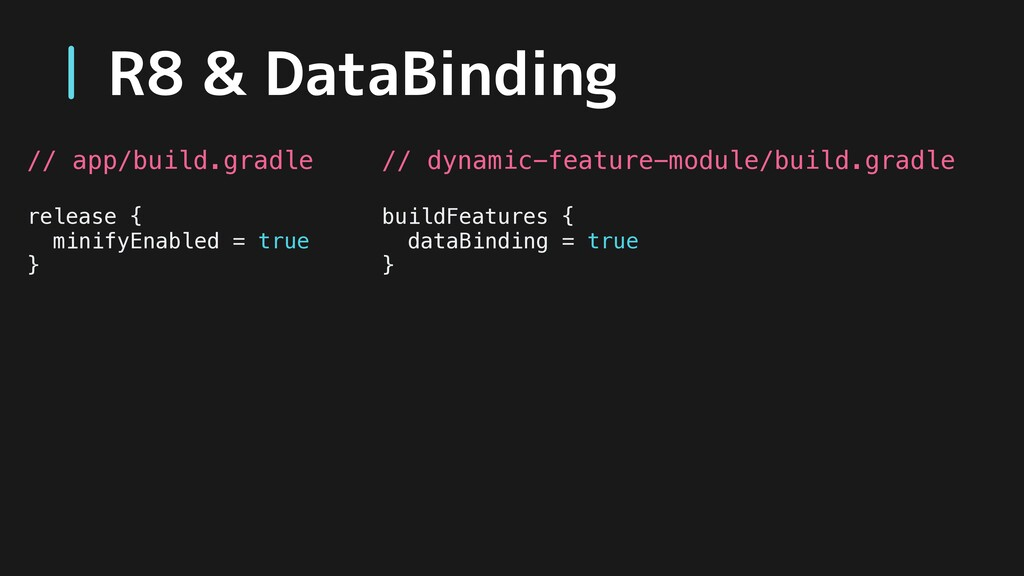 R8 & DataBinding // dynamic-feature-module/buil...