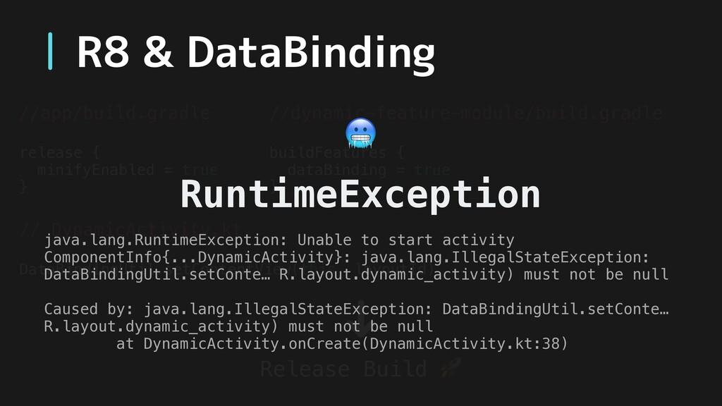 R8 & DataBinding //dynamic-feature-module/build...
