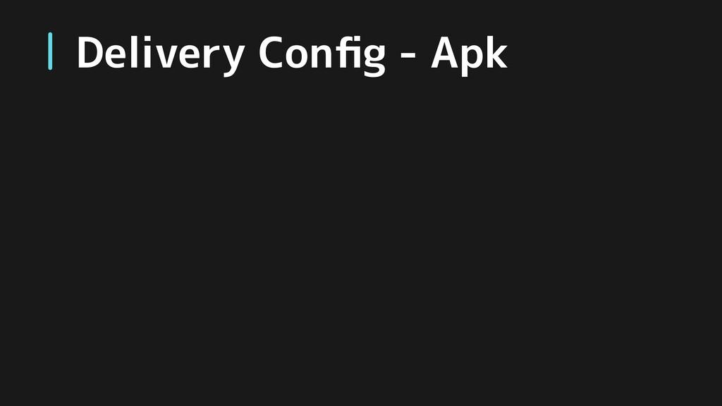 Delivery Config - Apk