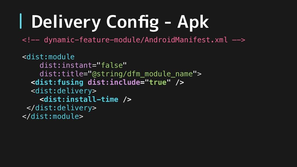 <!-- dynamic-feature-module/AndroidManifest.xml...