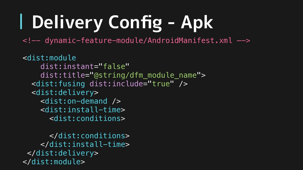 Delivery Config - Apk <!-- dynamic-feature-modul...